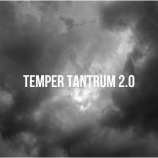 Temper tantrums. v2.0