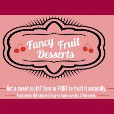 Fancy fruit desserts.