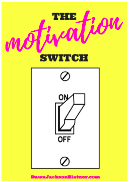 Flip YOUR Motivation Switch