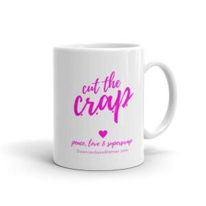 Cut the C.R.A.P. Mug