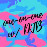 One-on-One w/ DJB