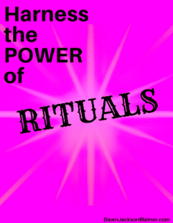 Harness the Power of Rituals