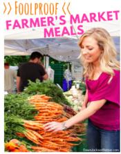 Foolproof Farmer's Market Meals