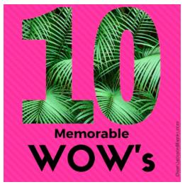 10 Memorable WOW's