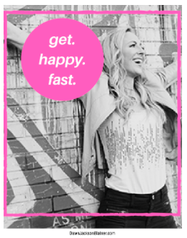 Get. Happy. Fast.