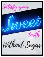 Satisfy Your Sweet Tooth Without Sugar