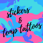 Stickers & Temporary Tattoos