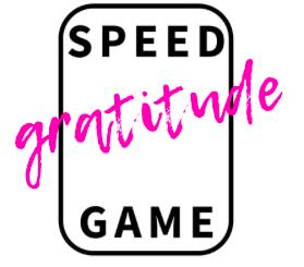 Speed Gratitude Game