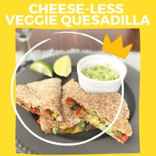Cheese-Less Veggie Quesadilla
